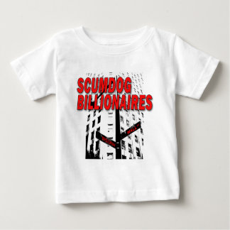 Scumdog Billionaires on Wall Street Baby T-Shirt
