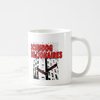 Scumdog Billionaires on Wall Street Coffee Mug