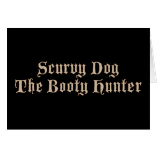 Scurvy Dog The Booty Hunter Card