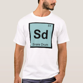 Sd - Snare Drum Chemistry Periodic Table Symbol T-Shirt