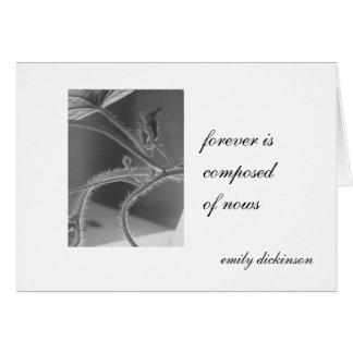 """Se compone para siempre de nows."" Emily Dickinson Tarjeta De Felicitación"