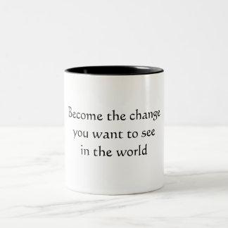 Se convierte el cambio que usted quiere ver en el taza de dos tonos