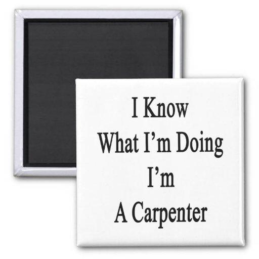 Sé cuál soy haciendo yo soy carpintero imán cuadrado