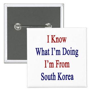 Sé cuál soy haciendo yo soy de Corea del Sur Pin