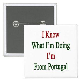 Sé cuál soy haciendo yo soy de Portugal Pin