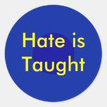 ¡!   Se enseña el odio de UCreate Pegatina Redonda
