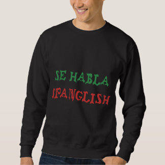 SE Habla Spanglish Sudadera