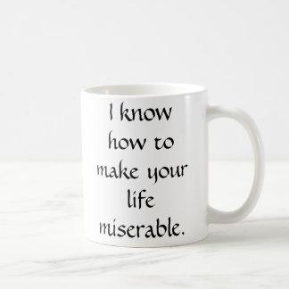 Sé hacer su vida desgraciada taza de café