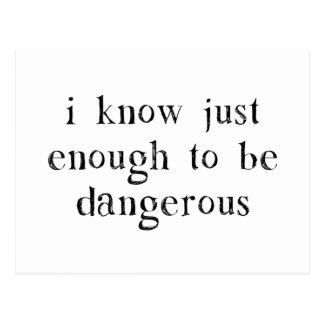 Sé lo suficiente para ser peligroso postales
