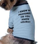Sé mi pedigrí. ¿Usted sabe el suyo? Camiseta De Perrito