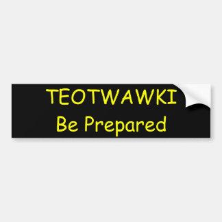 Se prepare TEOTWAWKI Pegatina Para Auto