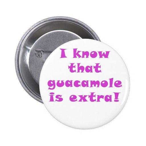 Sé que el Guacamole es adicional Pins