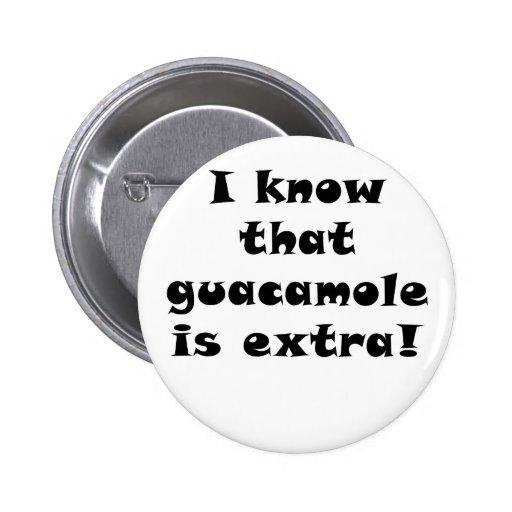 Sé que el Guacamole es adicional Pin