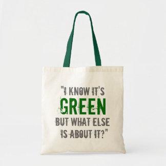 """""""Sé que es verde…"""" Bolsa"""