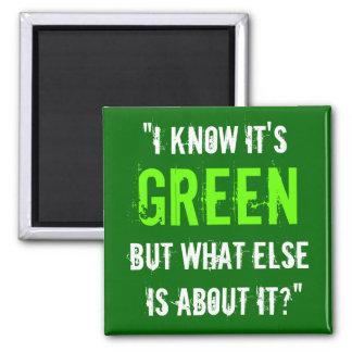 """""""Sé que es verde…"""" Imán Cuadrado"""