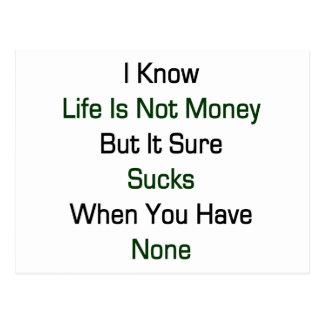 Sé que la vida no es dinero sino que seguro chupa tarjetas postales