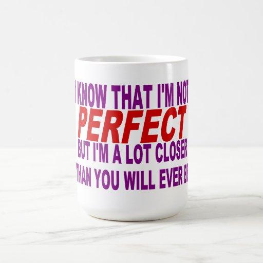 SÉ QUE no soy PERFECTO Taza