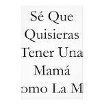 Se Que Quisieras Tener Una Mama Como La Mia Customized Stationery