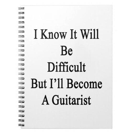 Sé que será difícil pero haré un Guit Cuadernos