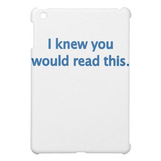Sé que usted leería