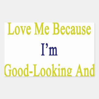 Sé que usted me ama porque soy apuesto y franco pegatina rectangular