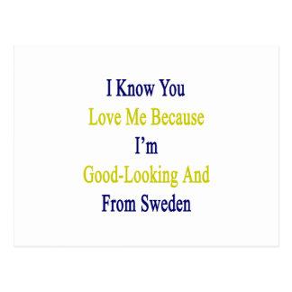 Sé que usted me ama porque soy apuesto y franco tarjeta postal