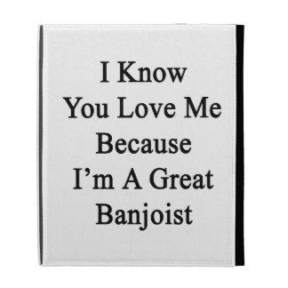 Sé que usted me ama porque soy gran Banjoist