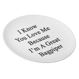 Sé que usted me ama porque soy gran gaitero platos