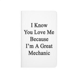 Sé que usted me ama porque soy gran mecánico cuaderno