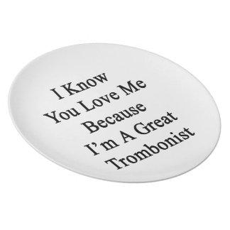 Sé que usted me ama porque soy gran trombón plato de comida