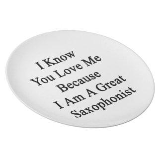 Sé que usted me ama porque soy un gran Saxophonis Plato