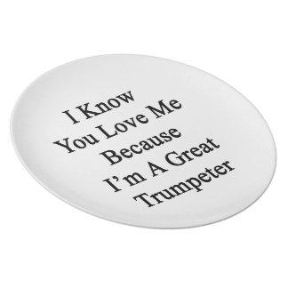 Sé que usted me ama porque soy un gran trompetista plato para fiesta