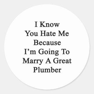 Sé que usted me odia porque voy a casar A GR Etiqueta Redonda