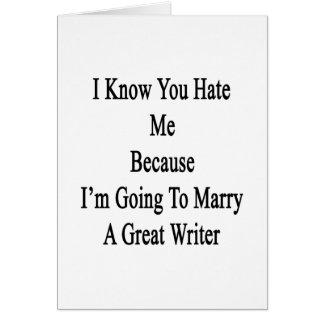 Sé que usted me odia porque voy a casar A GR