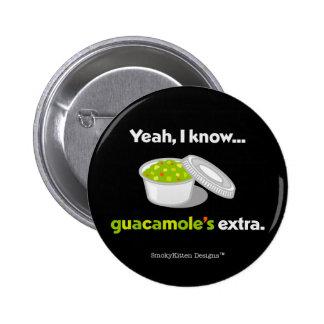 Sé sí que el Guacamole es adicional (el texto Pin Redondo 5 Cm