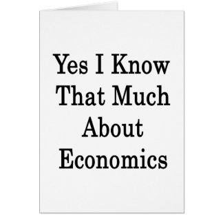 Sé sí que mucho sobre la economía tarjeta de felicitación