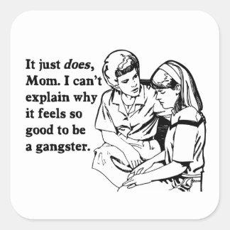 se siente bien ser un gangsta del gángster colcomanias cuadradases