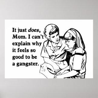 se siente bien ser un gangsta del gángster posters