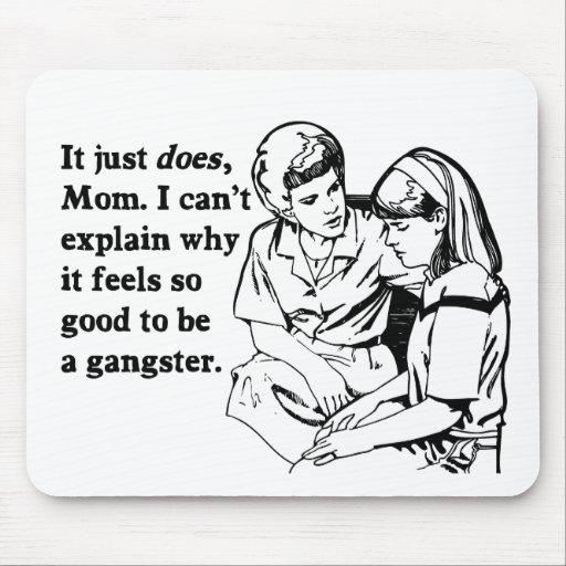 se siente bien ser un gangsta del gángster alfombrillas de ratones