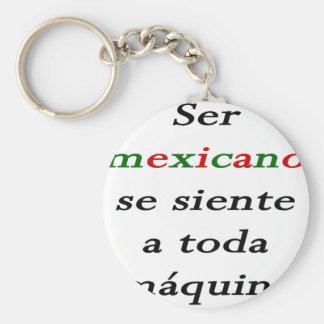 SE Siente de Ser Mexicano un Toda Maquina Llavero