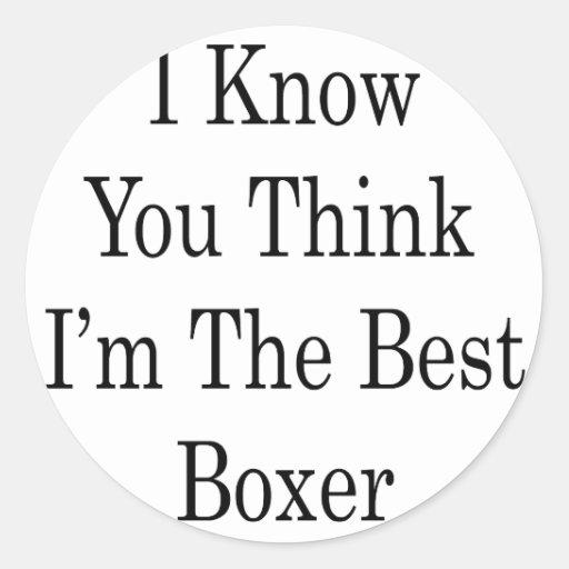 Sé usted piensa que soy el mejor boxeador pegatina