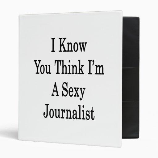 Sé usted piensa que soy periodista atractivo