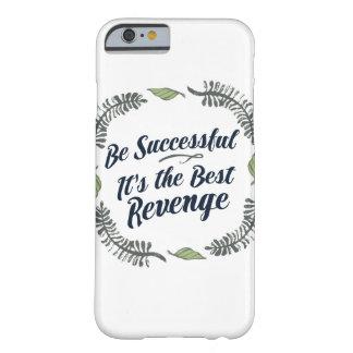 Sea acertado él es la mejor venganza funda de iPhone 6 barely there