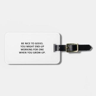 Sea agradable a los frikis etiqueta de equipaje