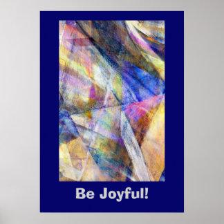 ¡Sea alegre! Poster del arte abstracto