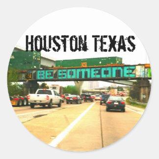 Sea alguien Houston Tejas Pegatina Redonda