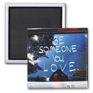 Sea alguien que usted ama - el imán de la