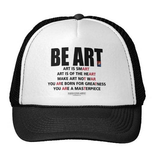 Sea arte. Usted nace para la grandeza Gorro