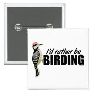 Sea bastante Birding Pin Cuadrada 5 Cm