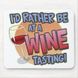 Sea bastante degustación de vinos Mousepad Tapetes De Raton